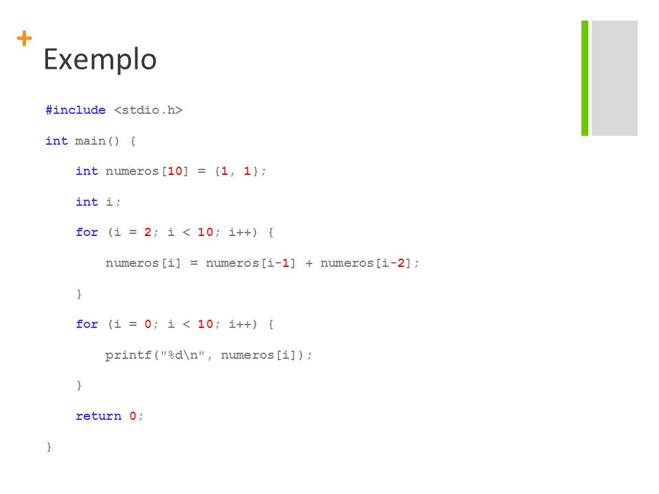 + Vetores Cuidados importantes ao utilizar vetores O compilador não verifica se o índice é válido: int a[10]; int b = a[32]; int b = a[-32]; // converte o char F para int int c = a[ F ]; O código acima compila sem problemas, mas o que irá acontecer quando ele for rodado.