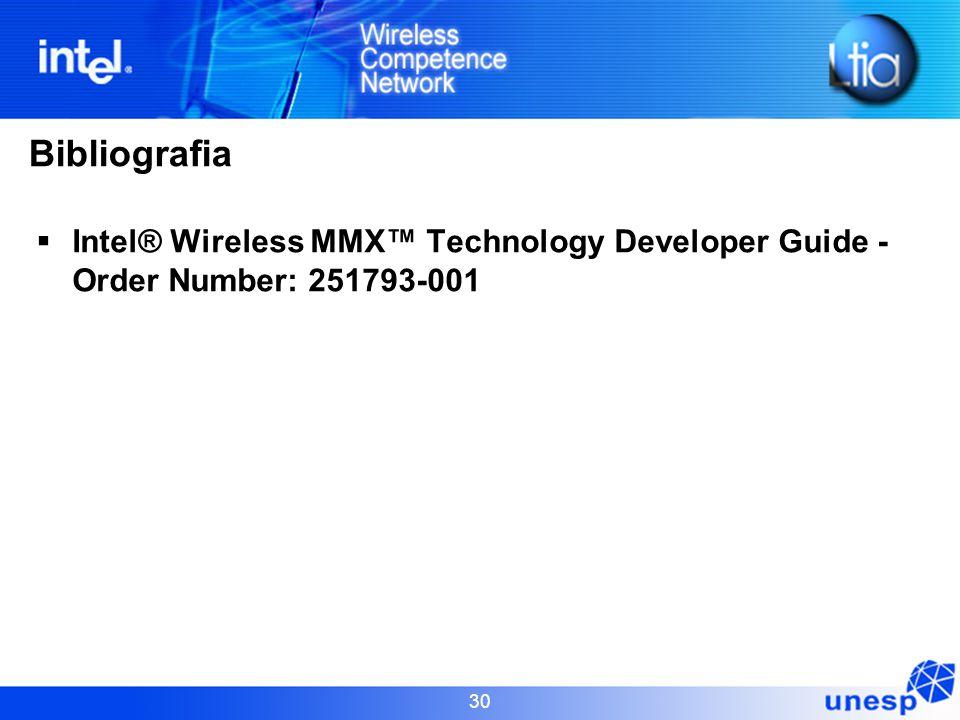 30 Bibliografia  Intel® Wireless MMX™ Technology Developer Guide - Order Number: 251793-001