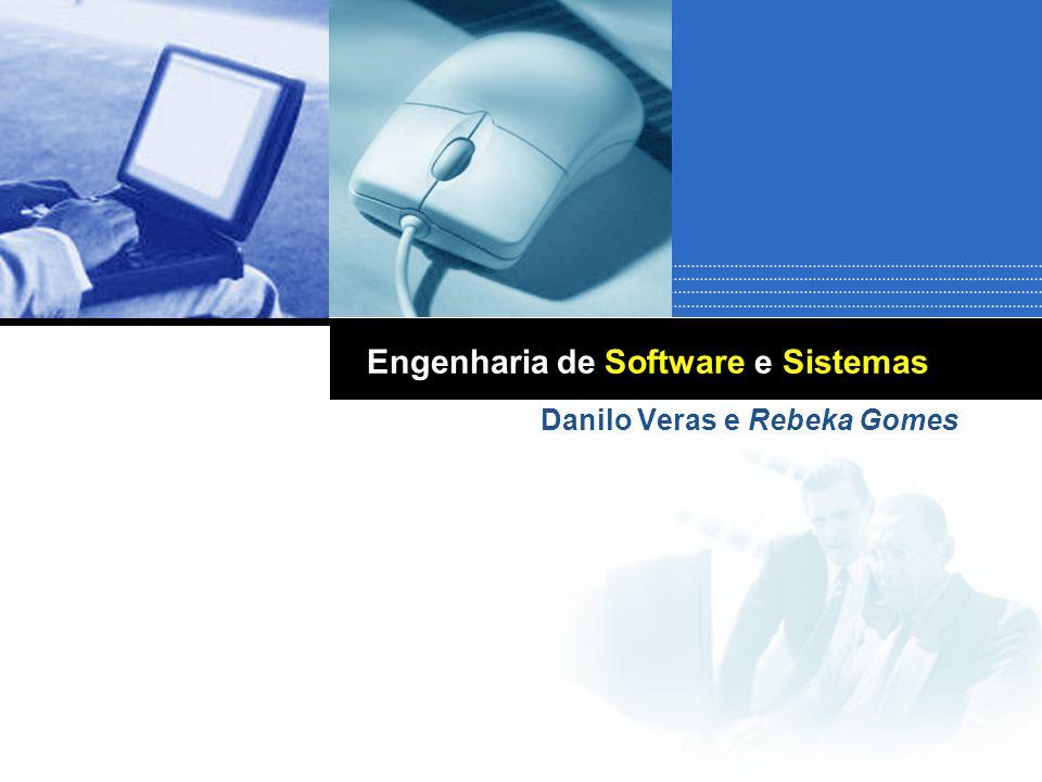 Engenharia de Software e Sistemas Danilo Veras e Rebeka Gomes