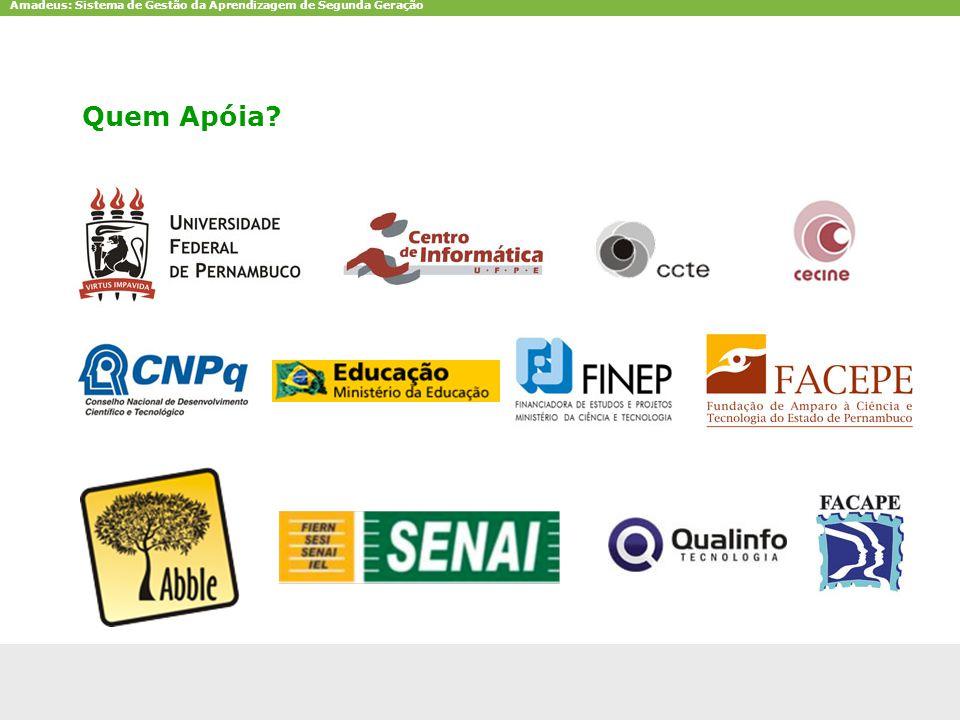 Amadeus: Sistema de Gestão da Aprendizagem de Segunda Geração CCTE-Cin-UFPEamadeus.cin.ufpe.br10 Quem Apóia?