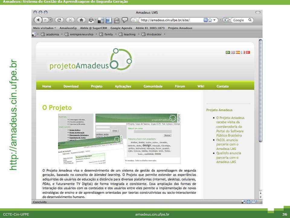 Amadeus: Sistema de Gestão da Aprendizagem de Segunda Geração CCTE-Cin-UFPEamadeus.cin.ufpe.br36 http://amadeus.cin.ufpe.br