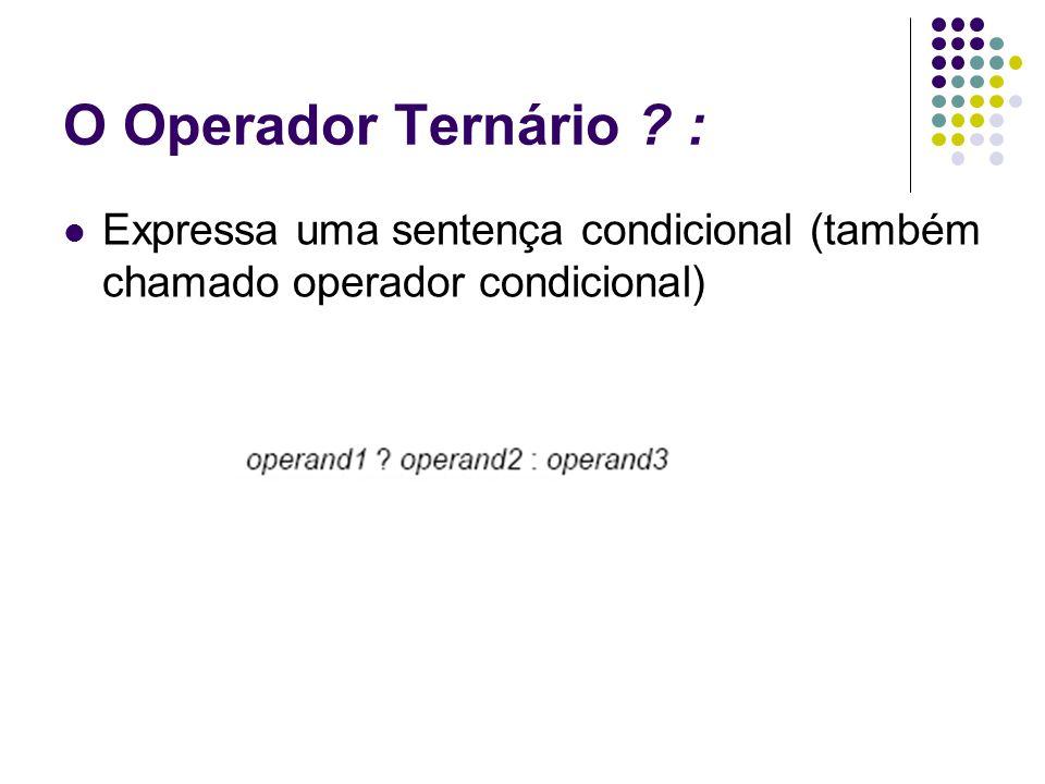 Expressa uma sentença condicional (também chamado operador condicional)