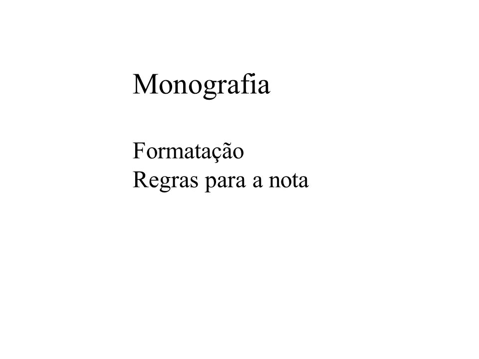Monografia Formatação Regras para a nota