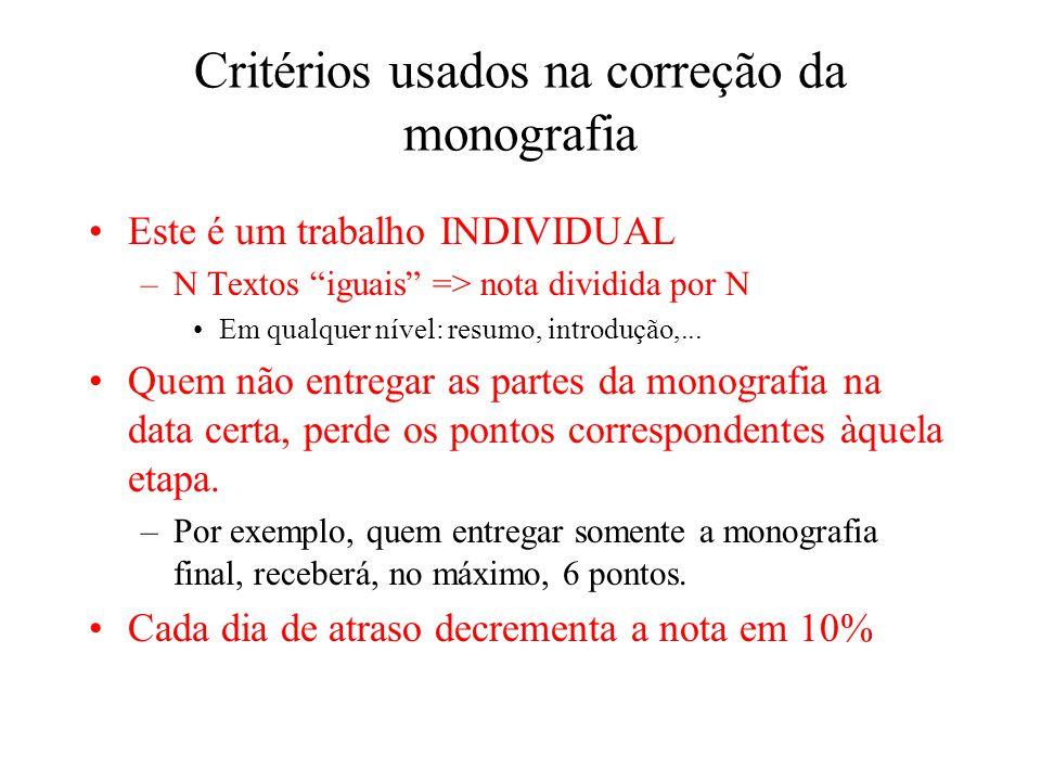 """Critérios usados na correção da monografia Este é um trabalho INDIVIDUAL –N Textos """"iguais"""" => nota dividida por N Em qualquer nível: resumo, introduç"""