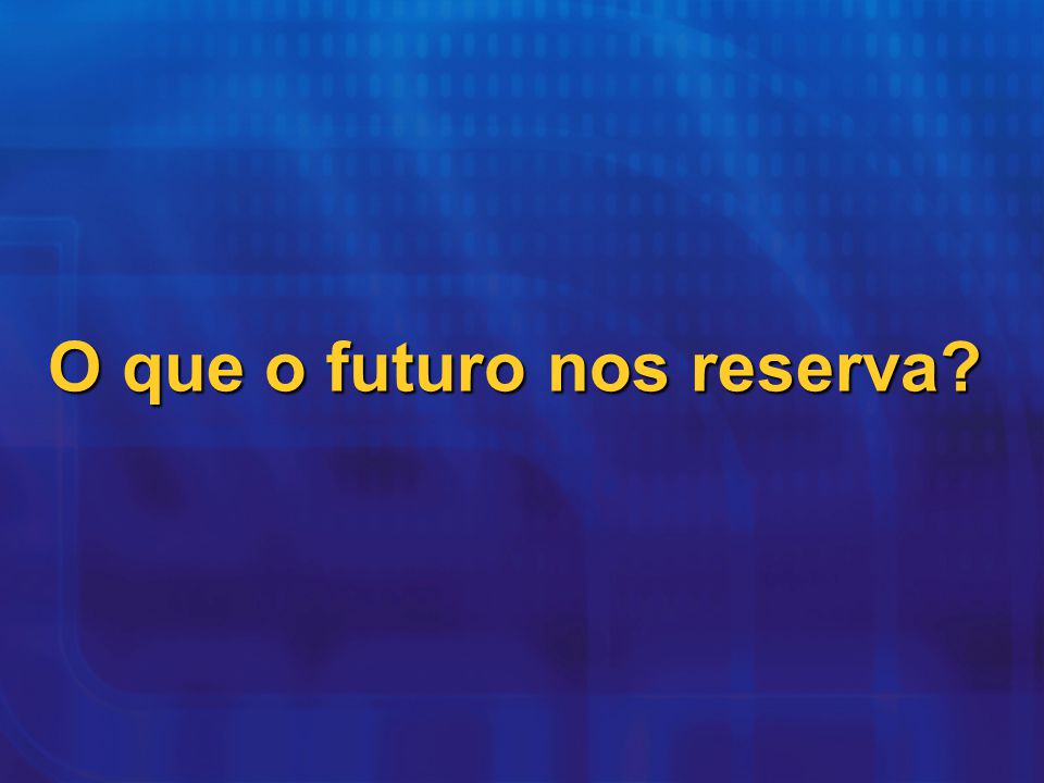 O que o futuro nos reserva?