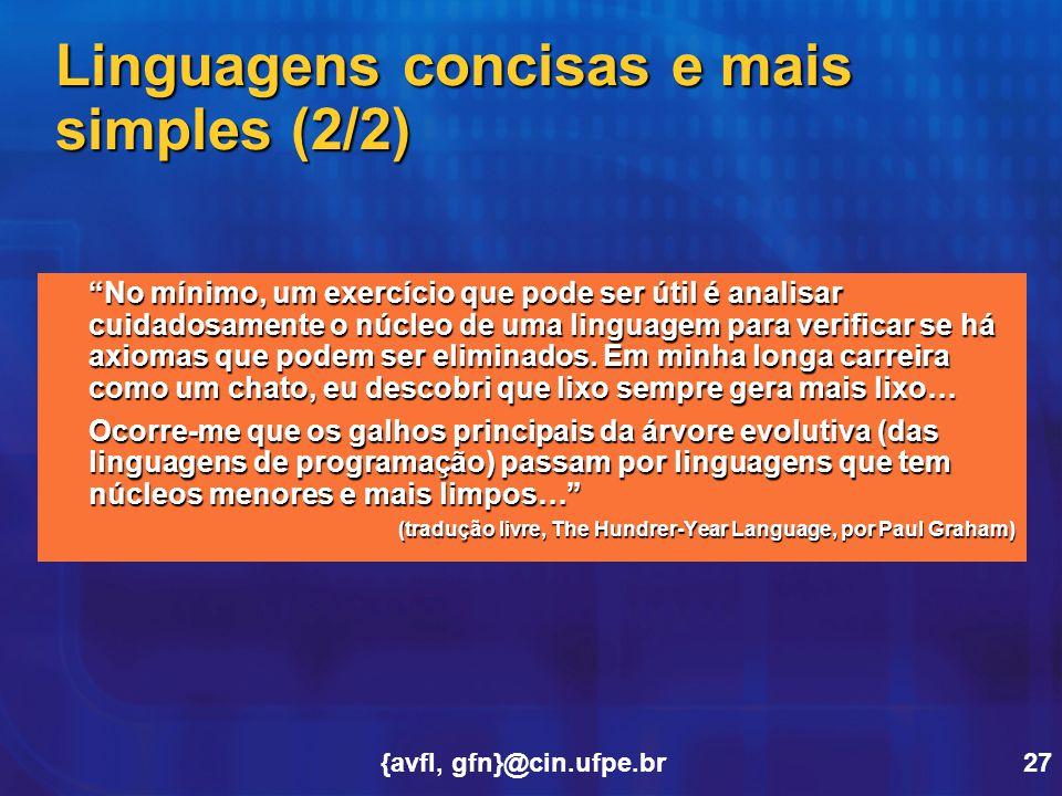 """{avfl, gfn}@cin.ufpe.br27 """"No mínimo, um exercício que pode ser útil é analisar cuidadosamente o núcleo de uma linguagem para verificar se há axiomas"""