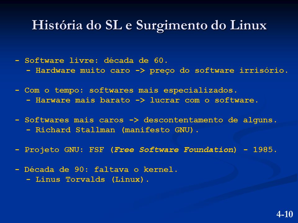 - Software livre: década de 60.- Hardware muito caro -> preço do software irrisório.