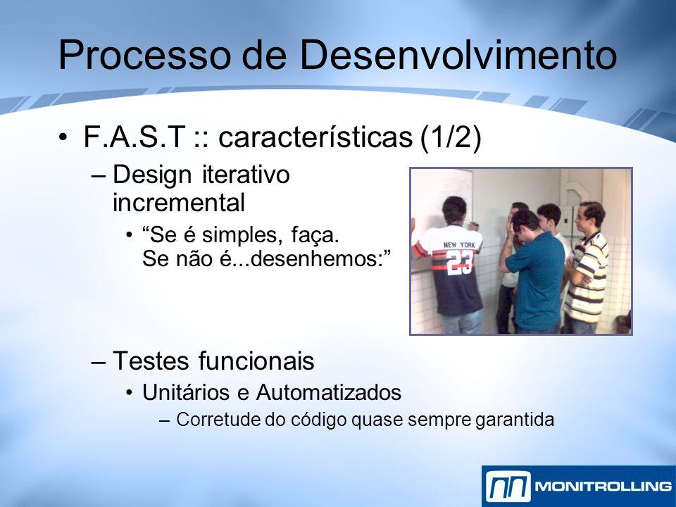 """Processo de Desenvolvimento F.A.S.T :: características (1/2) –Design iterativo incremental """"Se é simples, faça. Se não é...desenhemos:"""" –Testes funcio"""