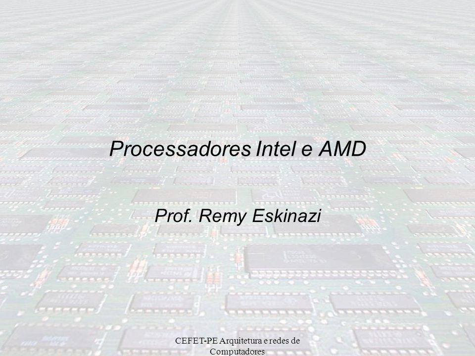 CEFET-PE Arquitetura e redes de Computadores Microprocessador Intel 80286 –Praticamente a mesma arquitetura do 8086 –Data bus 16 bits (D0 – D15), Address bus 24 bits (16Mb memória) –Modos real (8086) e protegido (memória vitual & 16Mb memória) –4 Unidades funcionais EU – Unidade de execução de Instruções BU – Unidade de Acesso e Controle de Barramento IU – Unidade de decodificação de instruções AU – Unidade de Formação de endereços –Comunicação com a memória em 16 bits –14 registradores (os do 8086) –Endereço físico ou virtual –15 instruções extras (92 + 15 = 107 instr.