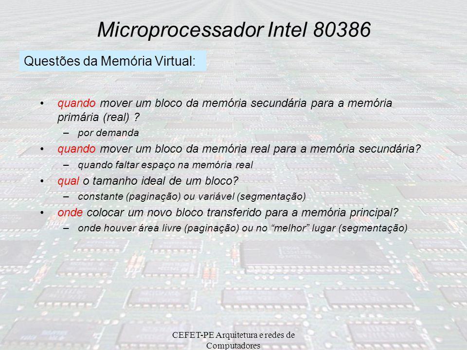 CEFET-PE Arquitetura e redes de Computadores Microprocessador Intel 80386 Conceito do Memória Virtual grande espaço de endereçamento pequeno espaço de