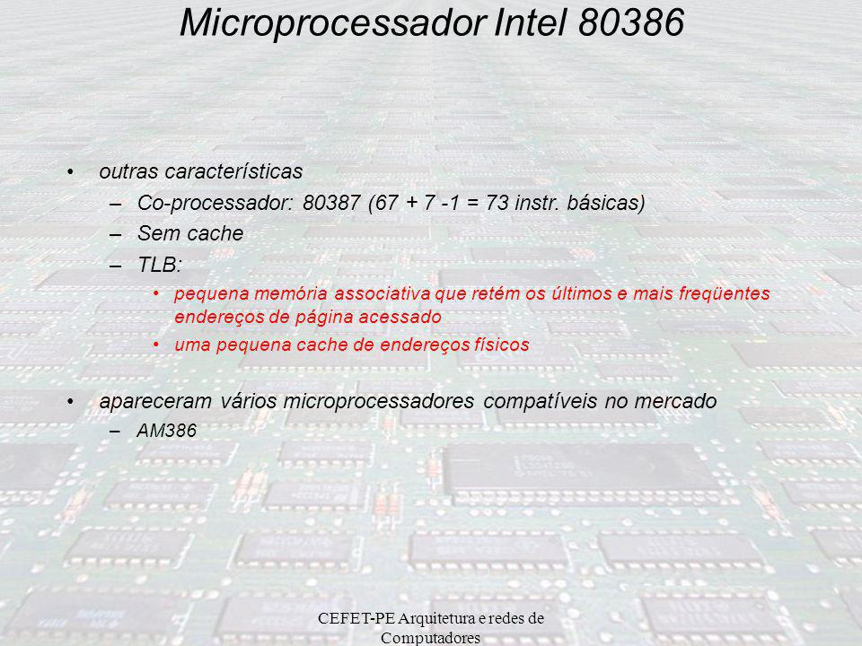CEFET-PE Arquitetura e redes de Computadores Memória virtual paginada programa gera endereço virtual –CPU transforma endereço virtual em endereço físi