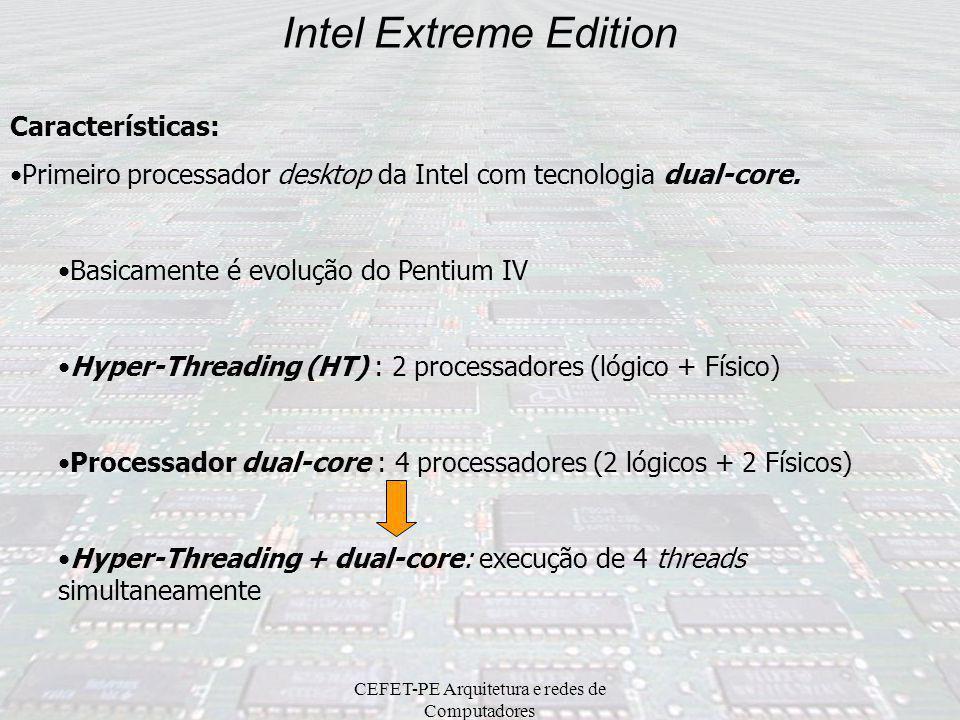 CEFET-PE Arquitetura e redes de Computadores Intel Extreme Edition