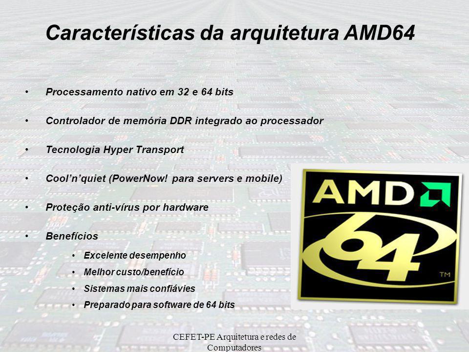 CEFET-PE Arquitetura e redes de Computadores 32-bit Um Processador AMD64 pode rodar sistemas operacionais de 32 ou 64 bits STARTSTART BOOT UP Using 32