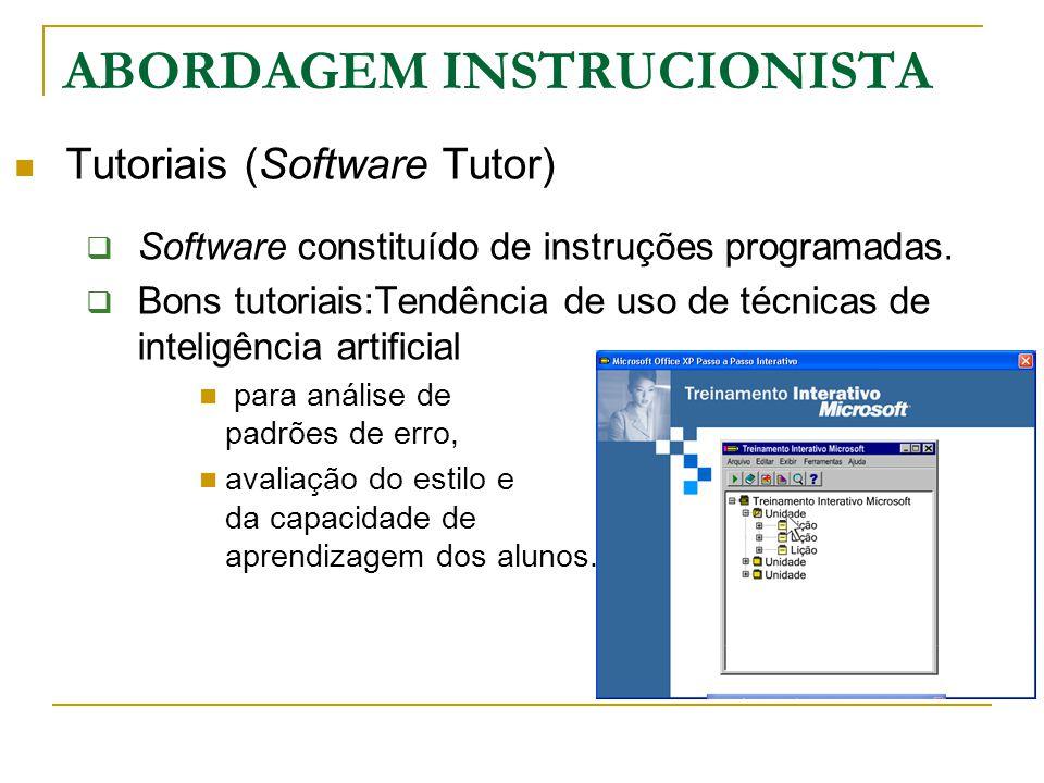 Tutoriais (Software Tutor)  Software constituído de instruções programadas.  Bons tutoriais:Tendência de uso de técnicas de inteligência artificial
