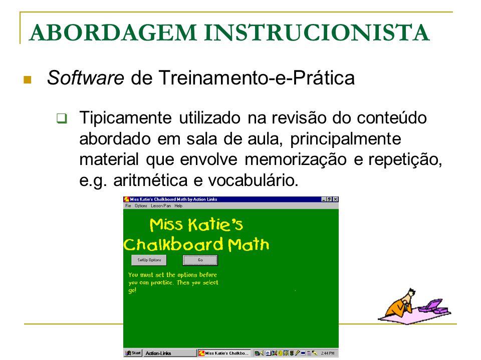 Software de Treinamento-e-Prática  Tipicamente utilizado na revisão do conteúdo abordado em sala de aula, principalmente material que envolve memoriz