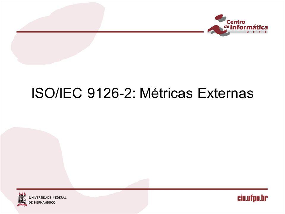 ISO/IEC 9126-2: Métricas Externas