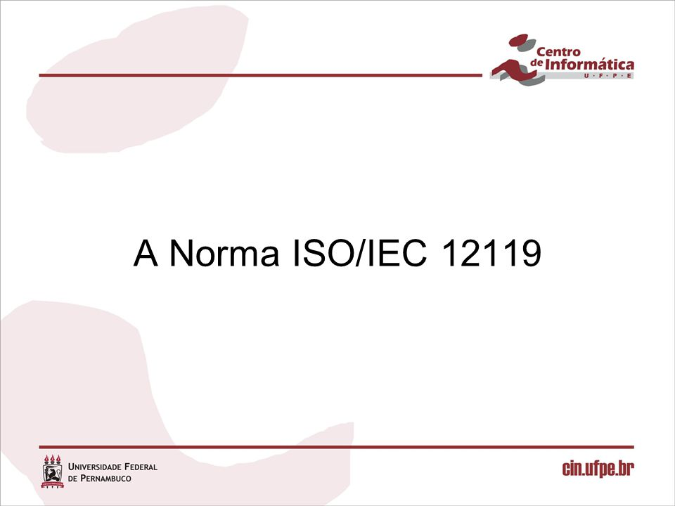 A Norma ISO/IEC 12119