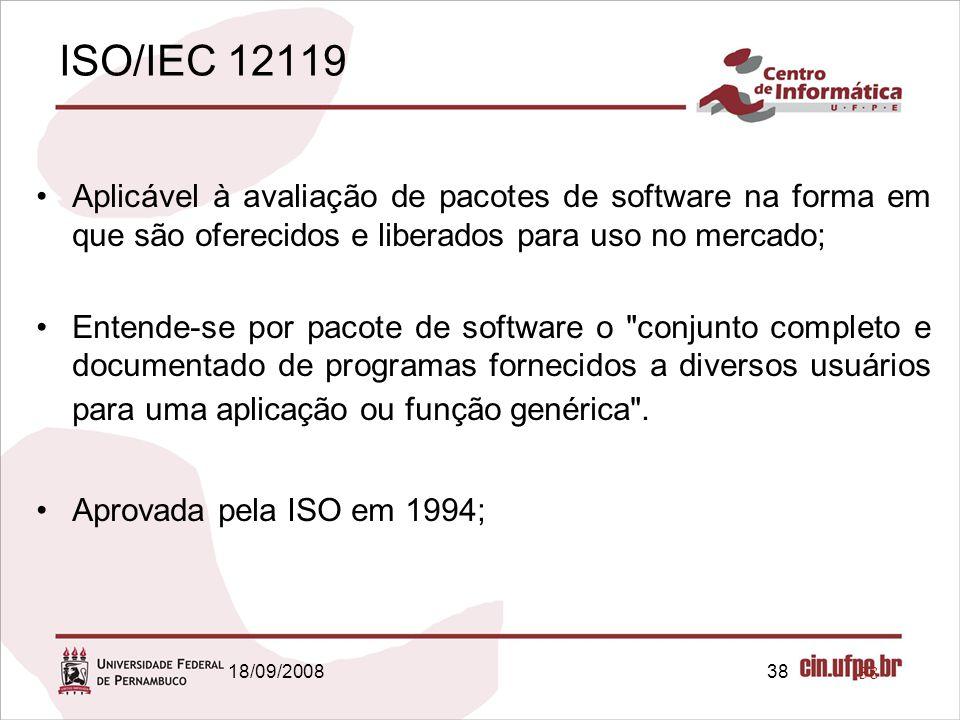 18/09/200838 Aplicável à avaliação de pacotes de software na forma em que são oferecidos e liberados para uso no mercado; Entende-se por pacote de sof