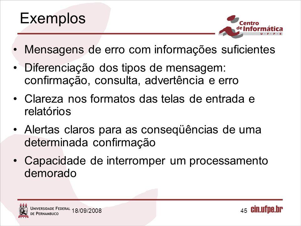 18/09/200845 Exemplos Mensagens de erro com informações suficientes Diferenciação dos tipos de mensagem: confirmação, consulta, advertência e erro Cla