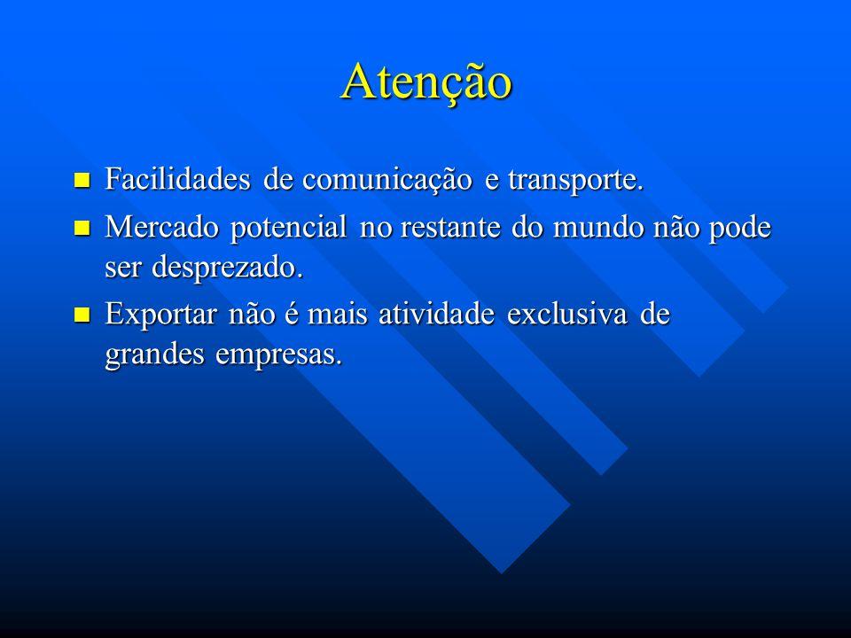 Atenção Facilidades de comunicação e transporte.Facilidades de comunicação e transporte.