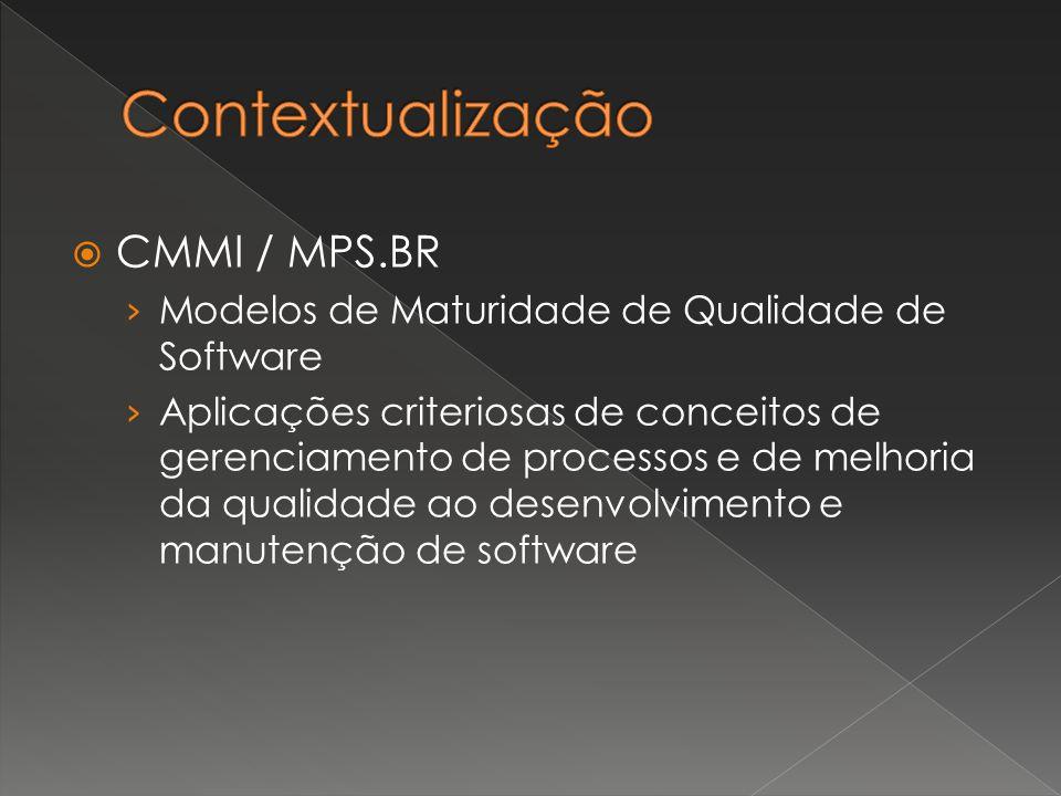  CMMI / MPS.BR › Modelos de Maturidade de Qualidade de Software › Aplicações criteriosas de conceitos de gerenciamento de processos e de melhoria da