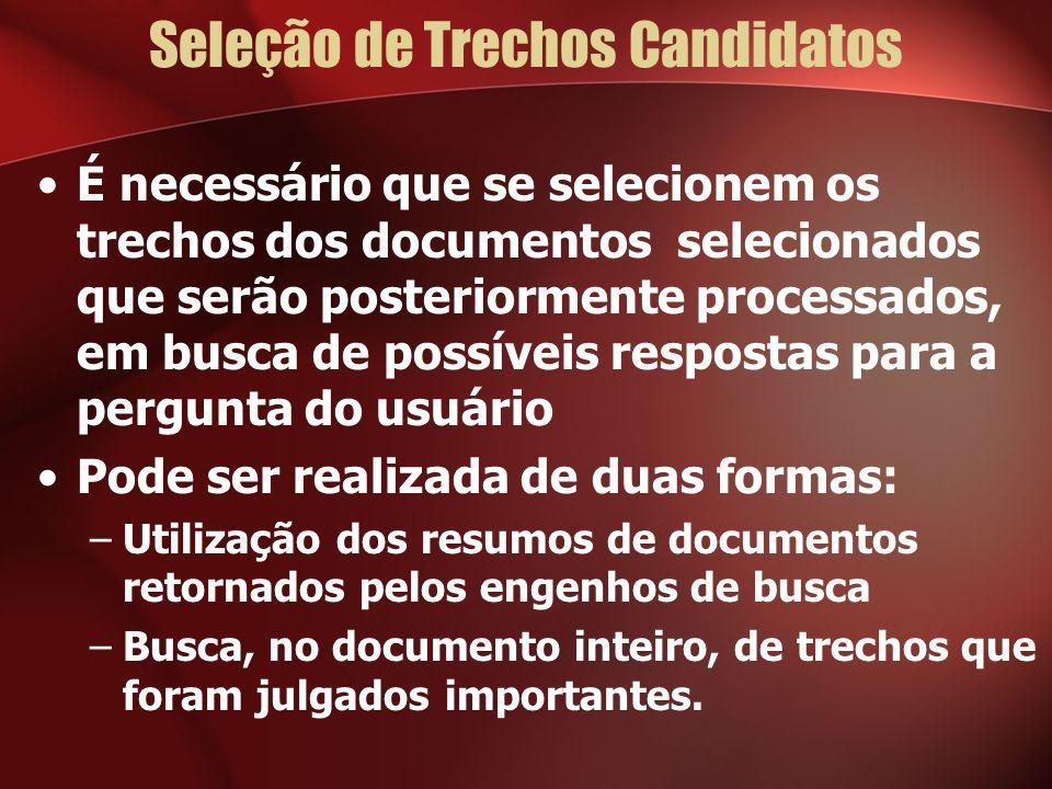 Seleção de Trechos Candidatos É necessário que se selecionem os trechos dos documentos selecionados que serão posteriormente processados, em busca de
