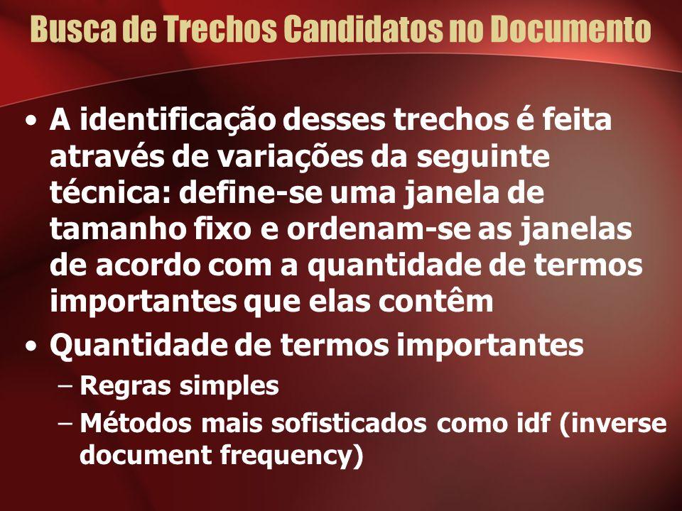 Busca de Trechos Candidatos no Documento A identificação desses trechos é feita através de variações da seguinte técnica: define-se uma janela de tama