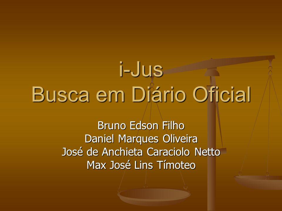 i-Jus Busca em Diário Oficial Bruno Edson Filho Daniel Marques Oliveira José de Anchieta Caraciolo Netto Max José Lins Tímoteo
