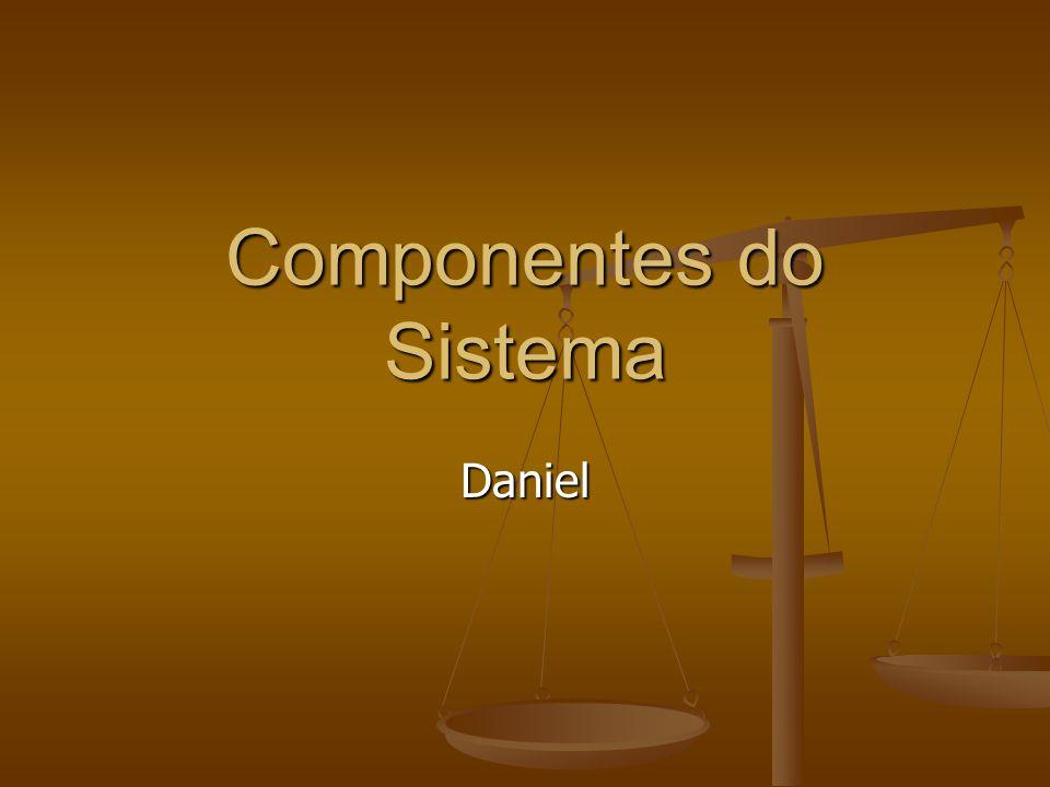 Componentes do Sistema Daniel