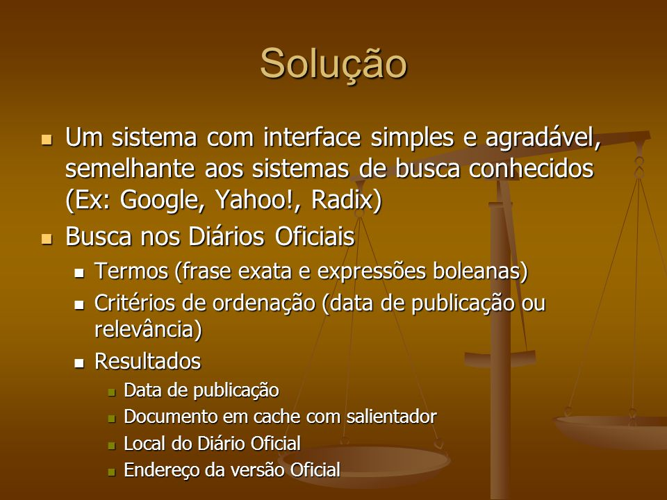 Consulta Tipos de consulta Tipos de consulta Or (padrão): Or (padrão): termo1 termo2 termo1 termo2 Termo1 OR termo2 Termo1 OR termo2 And: And: +termo1 +termo2 +termo1 +termo2 termo1 AND termo2 termo1 AND termo2 Parênteses: Parênteses: (termo1 OR termo2) AND termo3 (termo1 OR termo2) AND termo3......