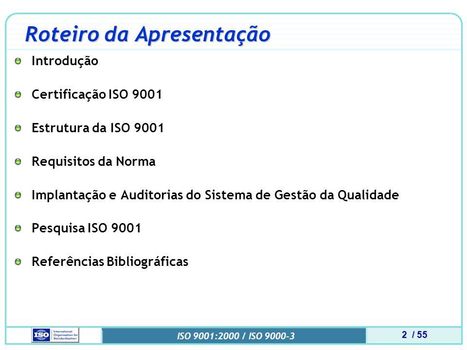 13 / 55 ISO 9001:2000 / ISO 9000-3 Certificação ISO 9001 Benefícios da implantação Para a organização: Maior participação no mercado.