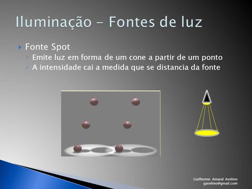  Fonte Spot ◦ Emite luz em forma de um cone a partir de um ponto ◦ A intensidade cai a medida que se distancia da fonte Guilherme Amaral Avelino gave