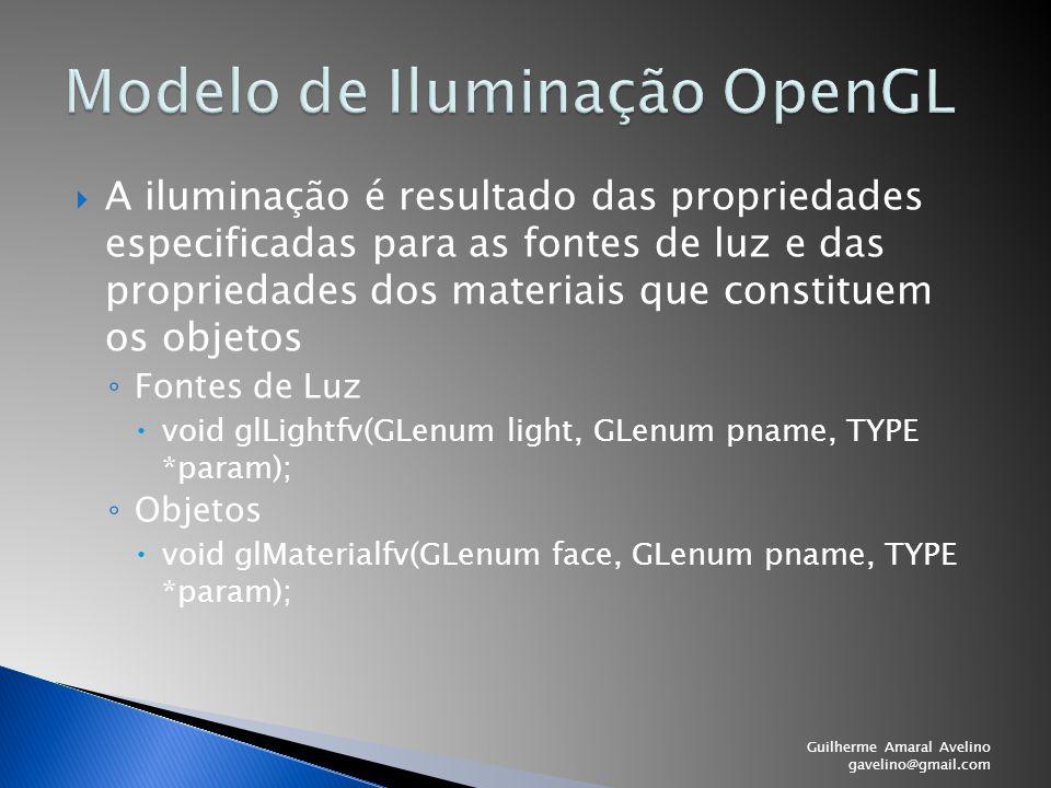  A iluminação é resultado das propriedades especificadas para as fontes de luz e das propriedades dos materiais que constituem os objetos ◦ Fontes de