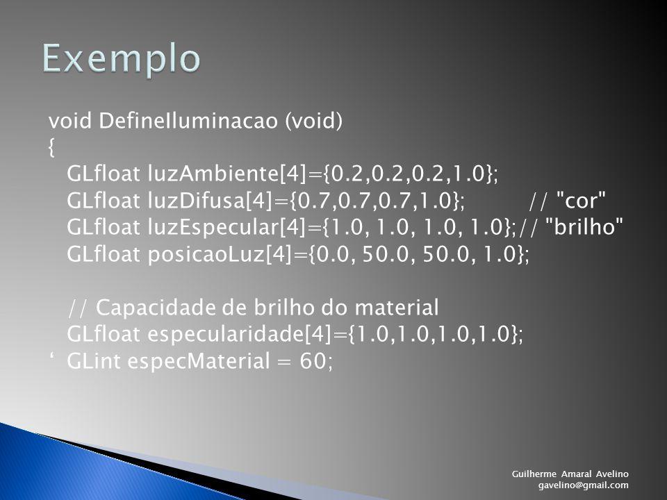 void DefineIluminacao (void) { GLfloat luzAmbiente[4]={0.2,0.2,0.2,1.0}; GLfloat luzDifusa[4]={0.7,0.7,0.7,1.0}; //