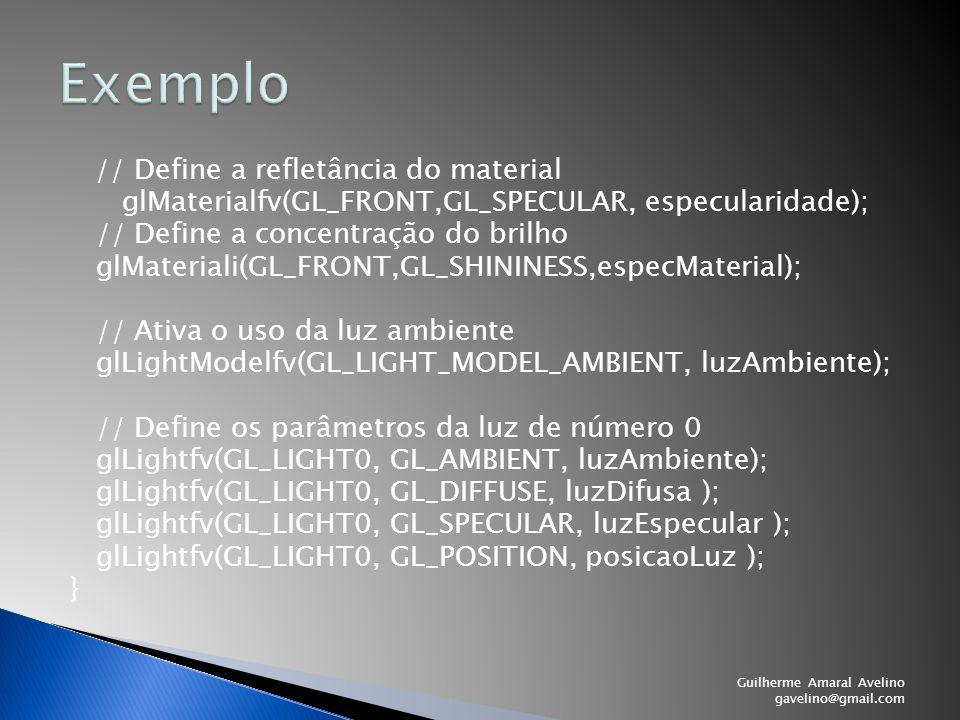 // Define a refletância do material glMaterialfv(GL_FRONT,GL_SPECULAR, especularidade); // Define a concentração do brilho glMateriali(GL_FRONT,GL_SHI