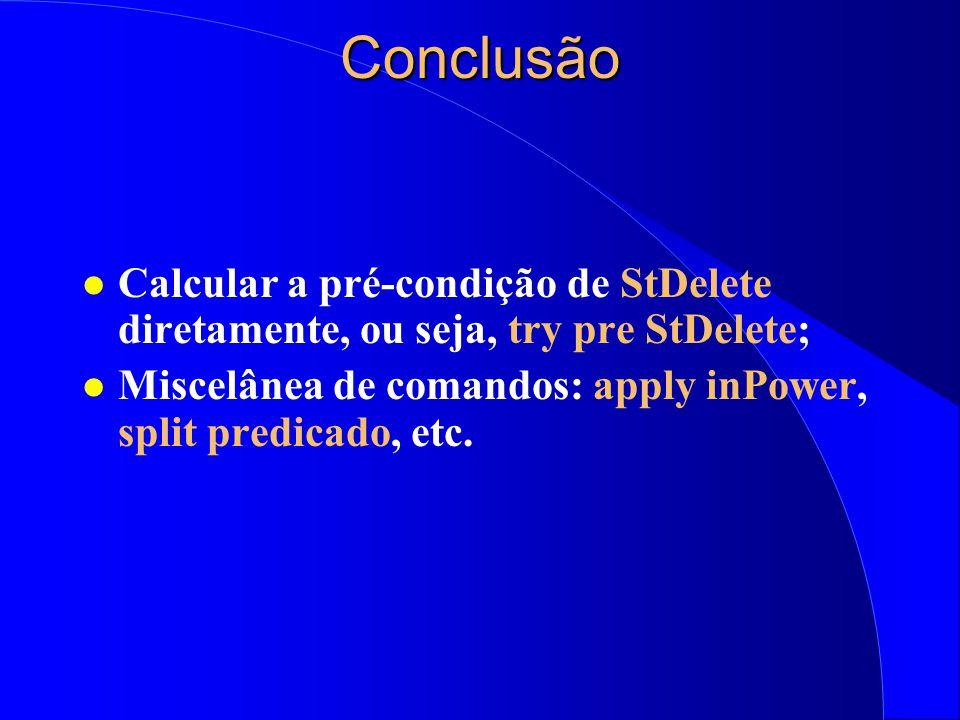 Comandos Especiais l O comando split serve para criar um predicado do tipo IF/THEN/ELSE que permite maiores reduções; l O comando cases serve para div