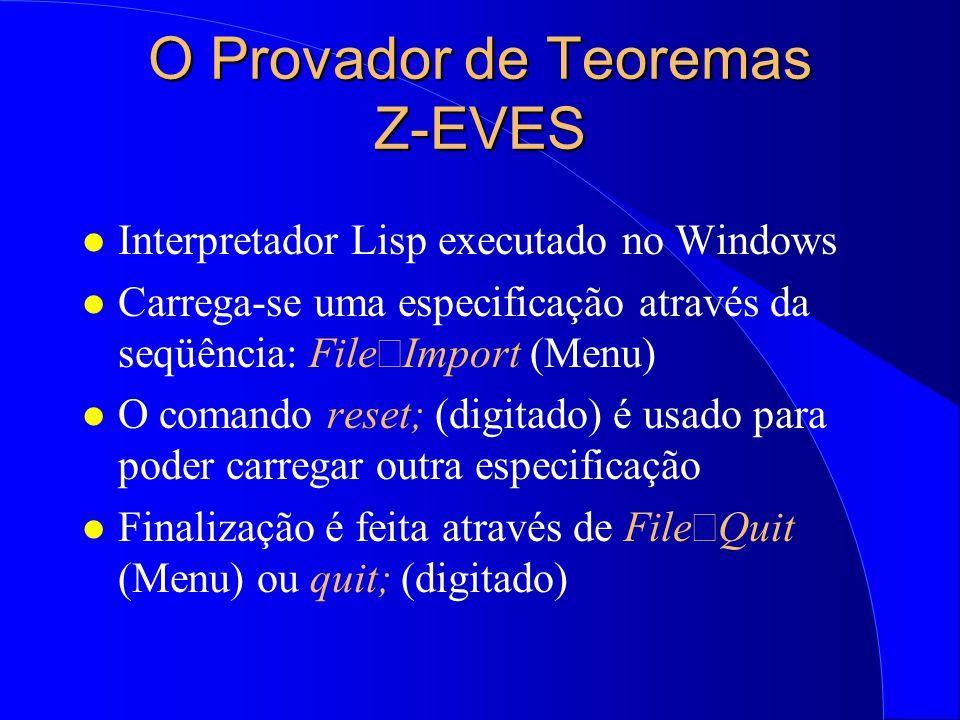 Tópicos Abordados l O Provador de Teoremas Z-EVES l A Tabela de Símbolos (TS) l Cálculo de Pré-condições: Simples e Compostas l Provando Propriedades