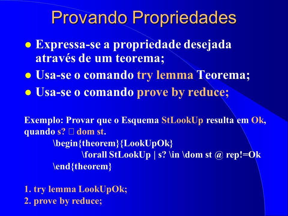 Pré-condição de Esquemas Compostos Conjunções:  - and. Por exemplo, considere StUpdate: pre StUpdate  pre Update Disjunções:  - or. Por exemplo, co