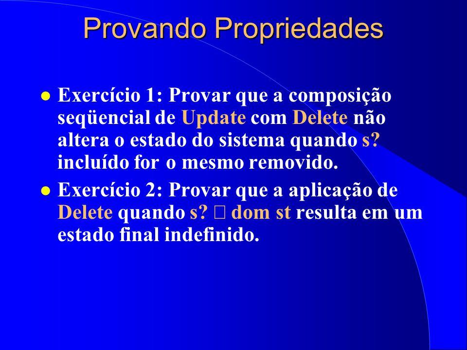 Provando Propriedades l Expressa-se a propriedade desejada através de um teorema; l Usa-se o comando try lemma Teorema; l Usa-se o comando prove by re