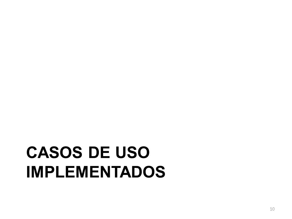 CASOS DE USO IMPLEMENTADOS 10