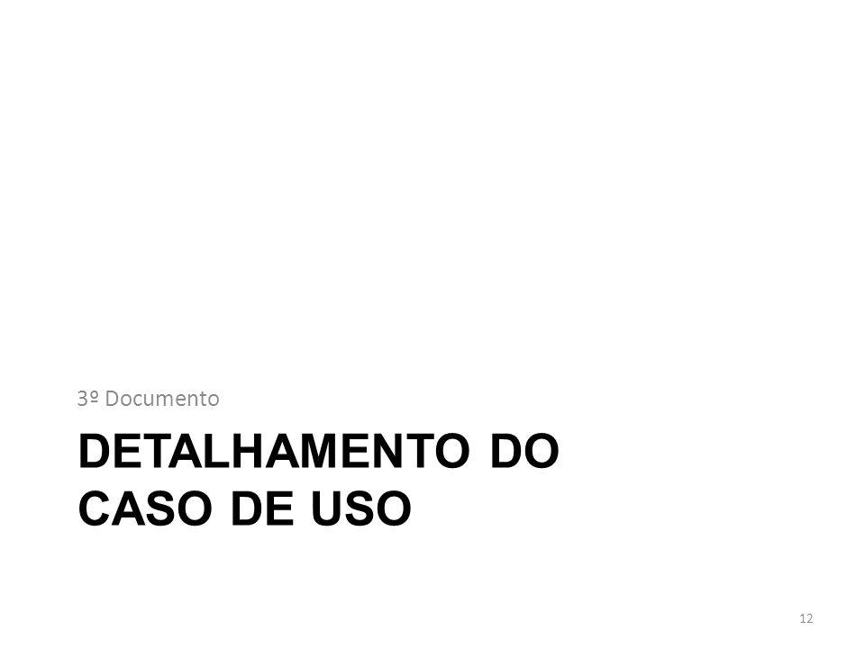DETALHAMENTO DO CASO DE USO 3º Documento 12