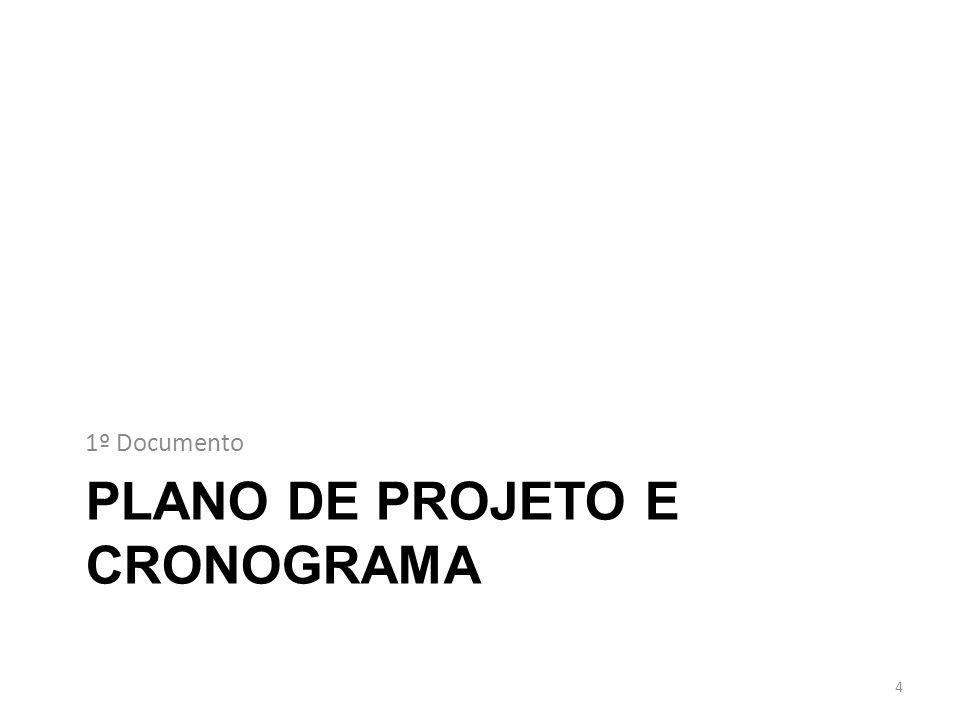 PLANO DE PROJETO E CRONOGRAMA 1º Documento 4