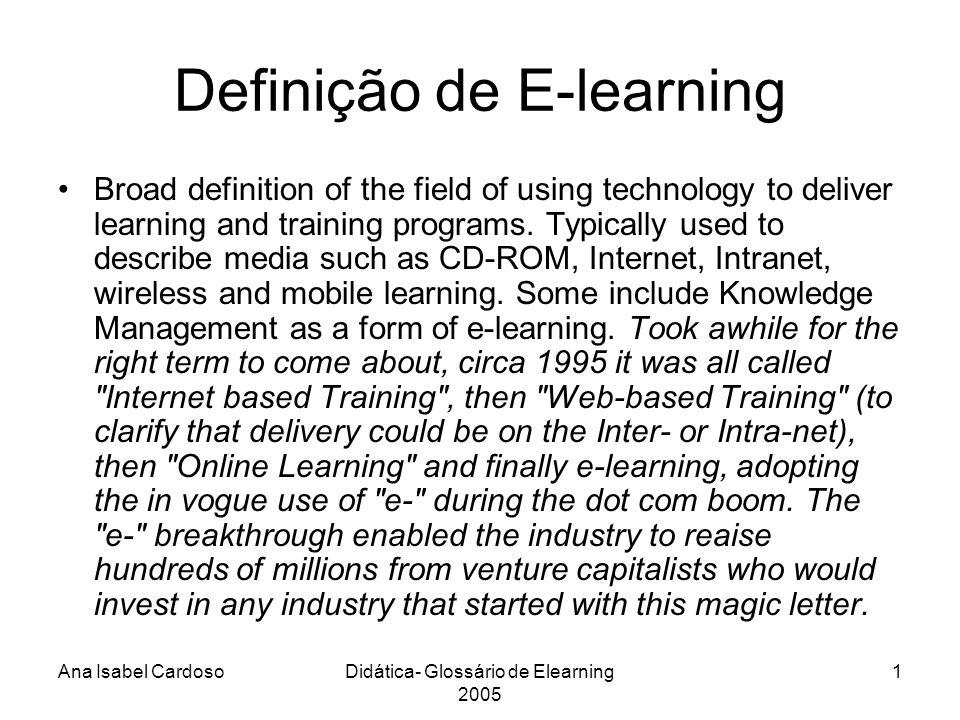 Ana Isabel CardosoDidática- Glossário de Elearning 2005 22 Treino Baseado em Internet: Internet based-training.