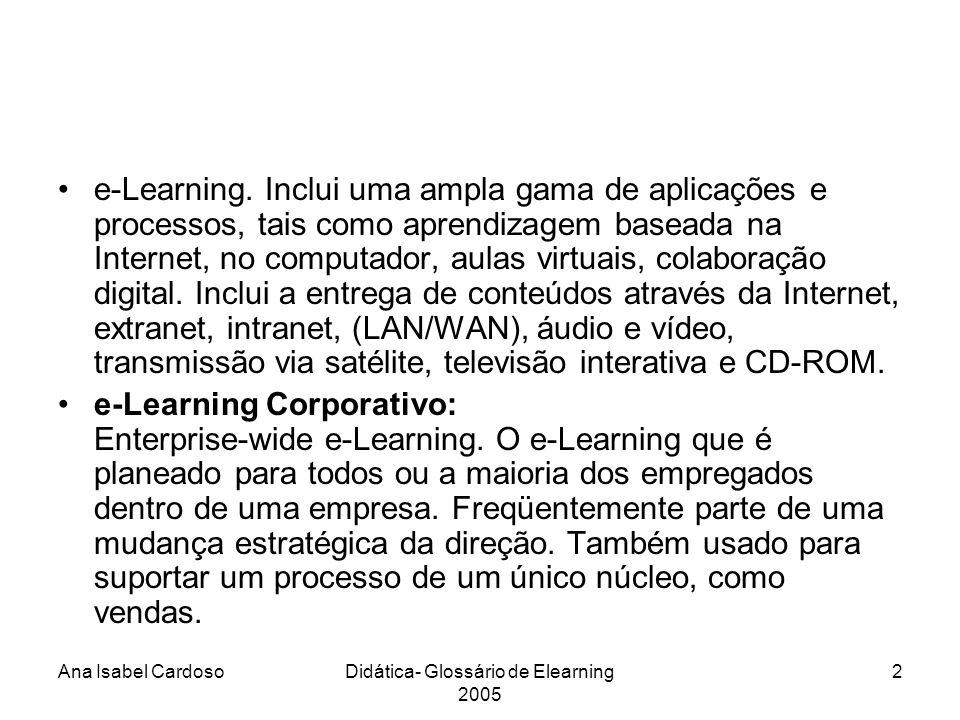 Ana Isabel CardosoDidática- Glossário de Elearning 2005 2 e-Learning.