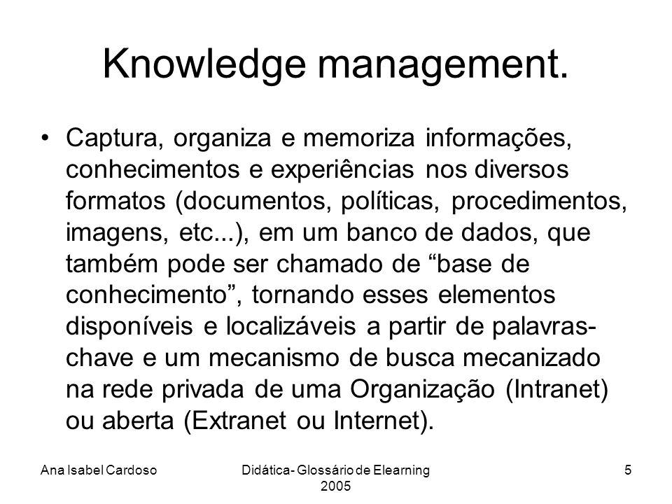 Ana Isabel CardosoDidática- Glossário de Elearning 2005 16 Portal de ensino: Learning portal.