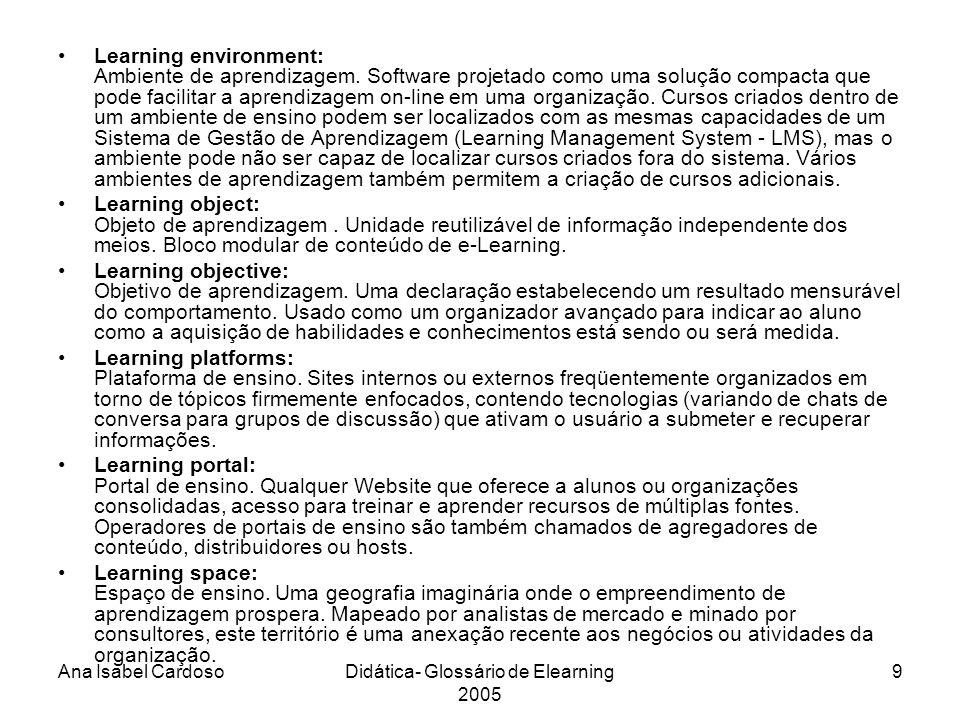 Ana Isabel CardosoDidática- Glossário de Elearning 2005 10 Listas de discussão: Discussion boards.