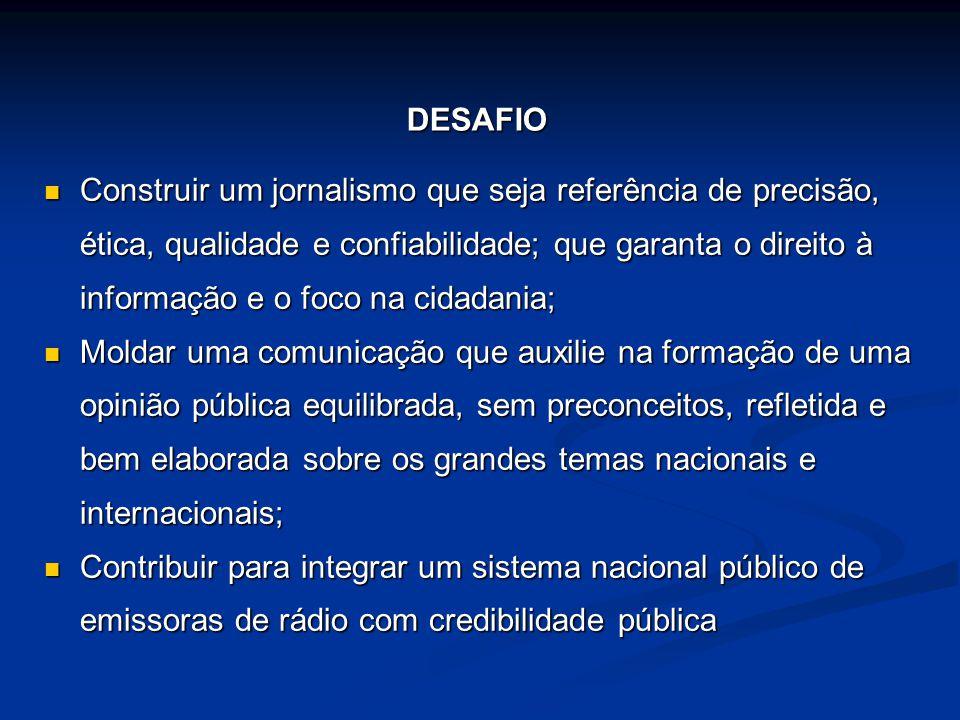Prestar à população brasileira o serviço de informar de forma objetiva, isenta e com espírito crítico, com foco no cidadão e cidadã.