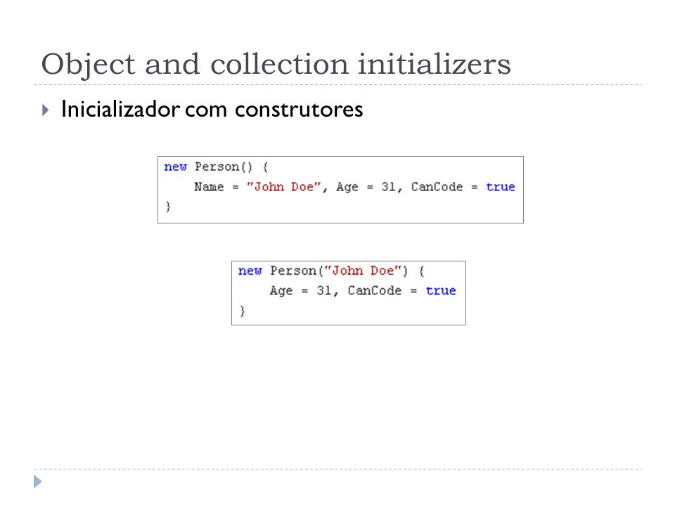 Object and collection initializers  Inicializador com construtores