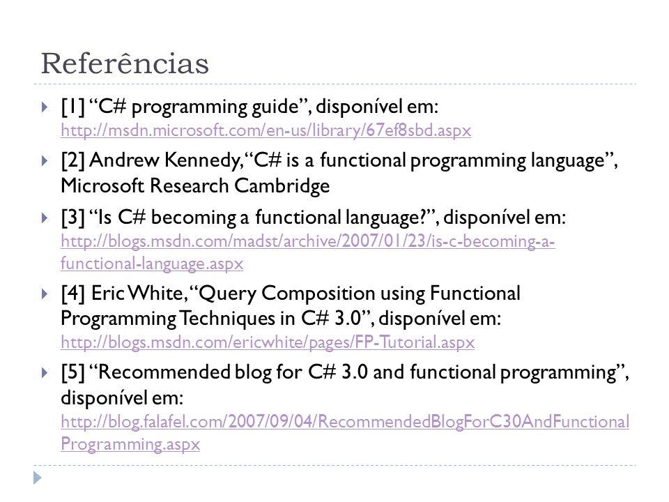 "Referências  [1] ""C# programming guide"", disponível em: http://msdn.microsoft.com/en-us/library/67ef8sbd.aspx http://msdn.microsoft.com/en-us/library"
