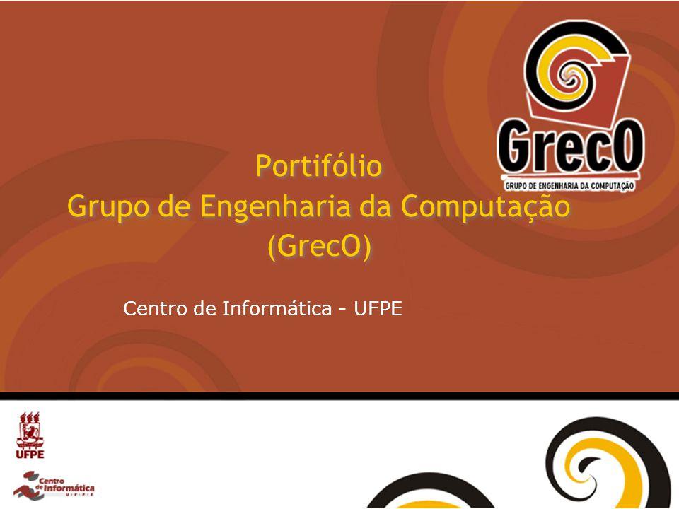 Portifólio Grupo de Engenharia da Computação (GrecO) Centro de Informática - UFPE